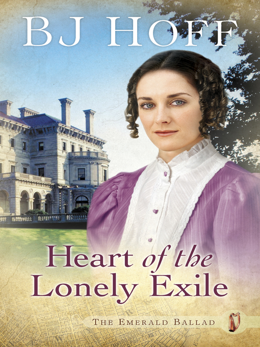 Title details for Heart of the Lonely Exile by BJ Hoff - Available